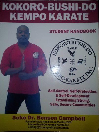 Kokoro, Bushi, Do Kempo, Karate, Student, Handbook, Bible, Dove, Eagle, Boa, Self, Control, Protection, Development, Establishing, Strong, Safe, Secure, Communities, Soke, Dr., Benson, Campbell, 501c3, Non-Profit, Organization, Inc., Founder, Stylehead, Head, Master, CEO